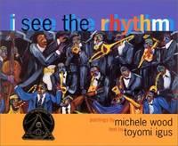 I See the Rhythm (Coretta Scott King Illustrator Award Winner)