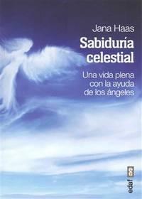 Sabiduría celestial: Una vida plena con la ayuda de los ángeles (Tabla...