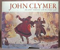 John Clymer, An Artist's rendezvous with the frontier west