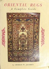 Oriental rugs. A complete guide.