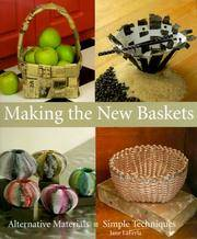 Making The New Baskets: Alternative Materials, Simple Techniques