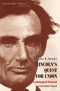 Lincoln's Quest for Union : A Psychological Portrait -- Second Revised Edition