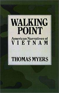 Walking Point: American Narratives of Vietnam by  Thomas Myers - Hardcover - 1988 - from Judd Books (SKU: c21571)