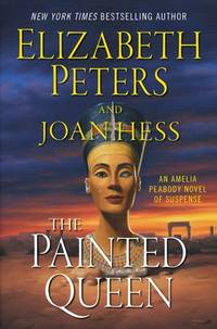 The Painted Queen: An Amelia Peabody Novel of Suspense (Amelia Peabody Series) by  Joan  Elizabeth & Hess - 1st US Edition - 2017 - from KALAMOS BOOKS (SKU: 36267)