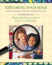 Exploring Your Role: A Practitioner's Introduction to Early Childhood Education, Second Edition