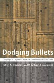 Dodging Bullets: Changing U.S. Corporate Capital Structure in the 1980s and 1990s