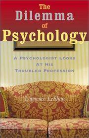 The Dilemma of Psychology: A Psychologist Looks at His Troubled Profession by Leshan, Lawrence - 2002-11-01