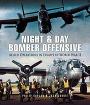Night and Day Bomber Offensive - Allied Operations in Europe in World War II
