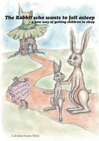 The Rabbit Who Wants To Fall Asleep A New Way of Getting Children to Sleep Ehrlin, Carl-Johan...