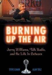 Burning Up the Air: Jerry Williams, Talk Radio, and the Life in Between