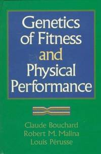 Genetics of Fitness and Physical Performance (GENETICS) by Bouchard, Claude; Malina, Robert M.; Perusse, Louis - 1997