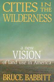 THE WILDERNESS. A New Vision Of Land Use In America.