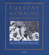 Tuesday Morning Quarterback: Haiku and Other Whimsical Observations to Help You Understand the...