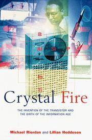 Crystal Fire - The Invention of the Transistor and the Birth of the Information Age (Sloan Technology Series)