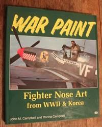 War Paint  Fighter Nose Art from Wwii & Korea