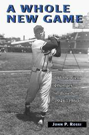 A Whole New Game: Off the Field Changes in Baseball, 1946-1960