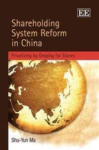 Shareholding system reform in China; privatizing by groping for stones.