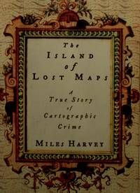 image of The Island of Lost Maps: A True Story of Cartographic Crime