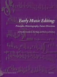 Early Music Editing ; Principles, historiography, future directions