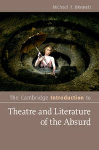 The Cambridge Introduction to Theatre and Literature of the Absurd (Cambridge Introductions to...