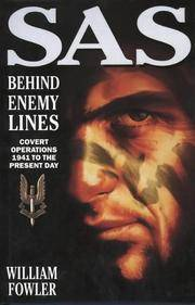 SAS Behind Enemy Lines : Covert Operations 1941 to the Present