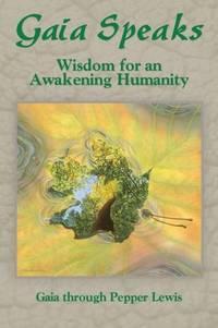 GAIA SPEAKS, VOL.2: Wisdom For An Awakening Humanity