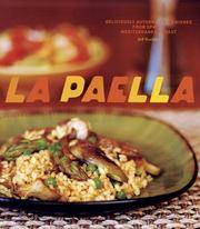 La Paella: Deliciously Authentic Rice Dishes from