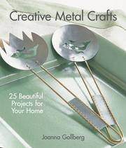 Creative Metal Crafts: 25 Beautiful Projects for Your Home