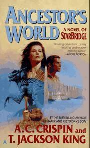 StarBridge 6: Ancestor's World (Crispin, A. C., King, T. Jackson, Starbridge 6.) A. C....