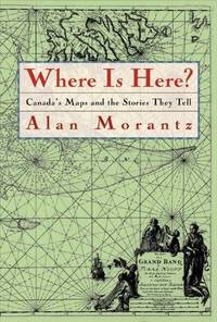 Where is here?  Canada's maps and the stories they tell