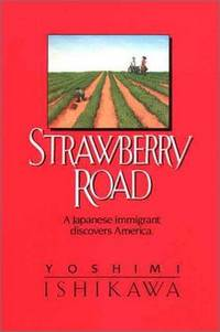 Strawberry Road: A Japanese Immigrant Discovers America