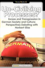Un-Civilizing Processes?  Excess and Transgression in German Society and  Culture: Perspectives...