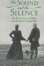 The Sound and the Silence - The Private Lives of Mabel and Alexander Graham Bell