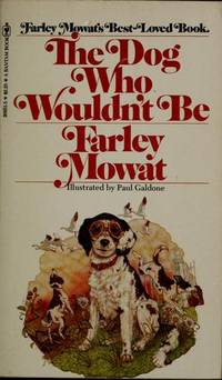 Dog Who Wouldn't Be, the by  Farley Mowat - Paperback - 4th Plrinting - 1982 - from Cheryl's Book Nook (SKU: 0020120)
