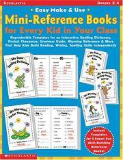 Easy Make & Use Mini-Reference Books for Every Kid in Your Class: Reproducible Templates for...