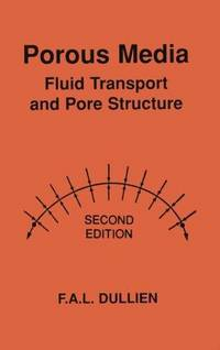 Porous Media, Second Edition: Fluid Transport and Pore Structure