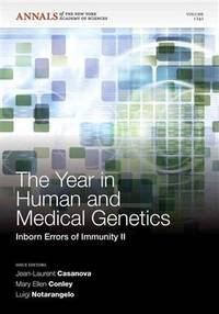 The Year in Human and Medical Genetics: Inborn Errors of Immunity II, Volume 1242 (Annals of the...