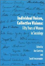 Individual Voices, Collective Visions:  Fifty Years of Women in Sociology