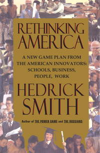 Rethinking America: A New Game Plan From The American Innovators by  Hedrick Smith - Hardcover - 1995-05-23 - from Night Heron Books (SKU: 723396)