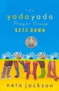 The Yada Yada Prayer Group Gets Down (Yada Yada Prayer Group, Book 2)