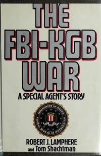 The FBI-KGB War: A Special Agent's Story by Robert J. Lamphere - Paperback - 1st Edition - 1986 - from J. Mercurio Books, Maps, & Prints (SKU: 008155)