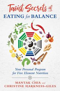 TAOIST SECRETS OF EATING FOR BALANCE: Your Personal Program For Five Element Nutrition