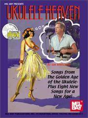 Ukulele Heaven: Songs From the Golden Age of the Ukulele Plus Eight New Songs for a New Age (w/CD)