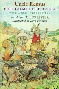 Uncle Remus: As Told By Julius Lester.