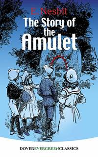 image of The Story of the Amulet (Dover Children's Evergreen Classics)