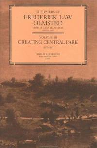 The Papers of Frederick Law Olmsted, Volume III: Creating Central Park, 1857-1861