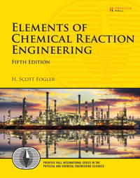 image of Elements of Chemical Reaction Engineering (5th Edition) (International Series in the Physical and Chemical Engineering Sciences)