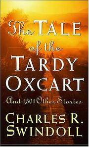 The Tale of the Tardy Oxcart and 1501 Other Stories by Sindoll, Charles, R - 1998