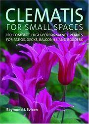 image of Clematis for Small Spaces: 150 High-Performance Plants for Patios, Decks, Balconies and Borders
