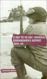 D Day to VE Day: General Eisenhowers Report, 1944-45 (Uncovered Editions) by  Tim Coates - Paperback - 09/29/2000 - from Greener Books Ltd (SKU: 2412943)